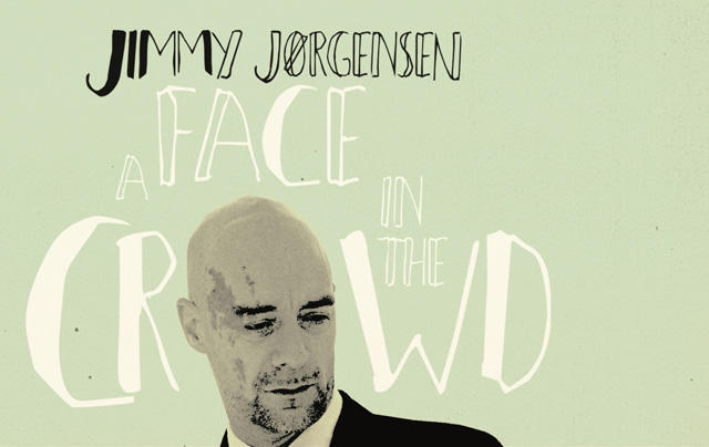 Jimmy Jørgensen - A Face In The Crowd
